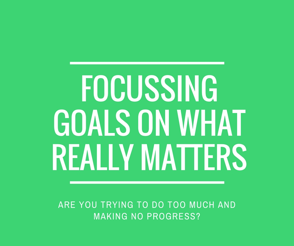 Focussing goals on what really matters