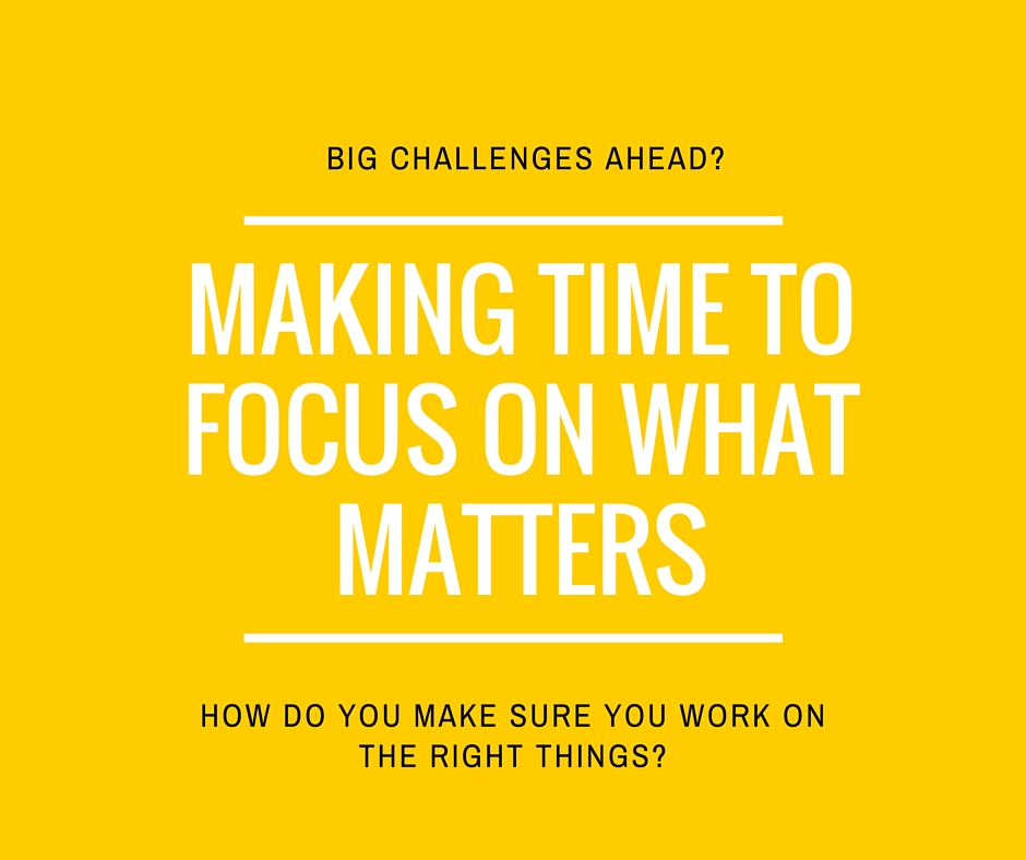 Making time to focus on what matters