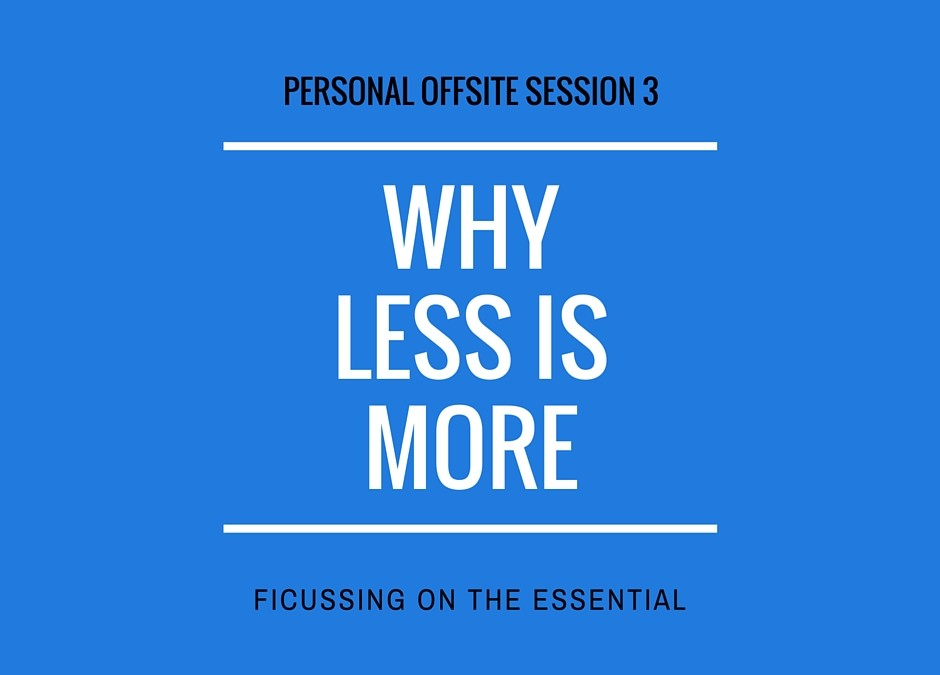 Why less is more – Focussing on the essential