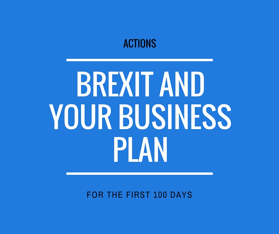 Brexit and your business plan - The First 100 Days