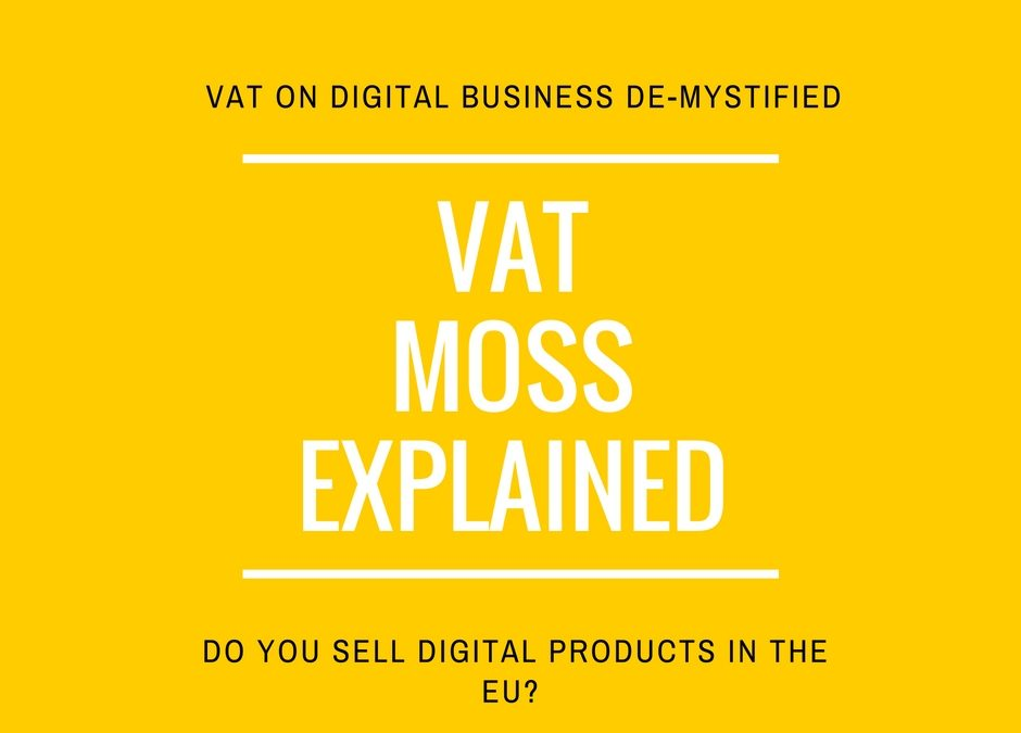 VAT MOSS, VAT on Digital Business Demystified