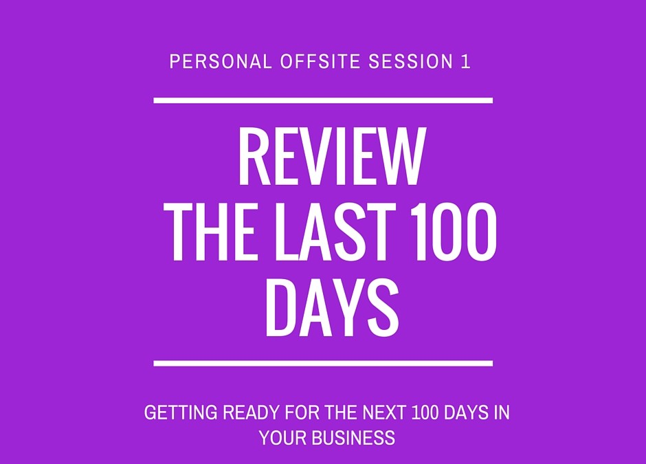 Reviewing the last 100 days