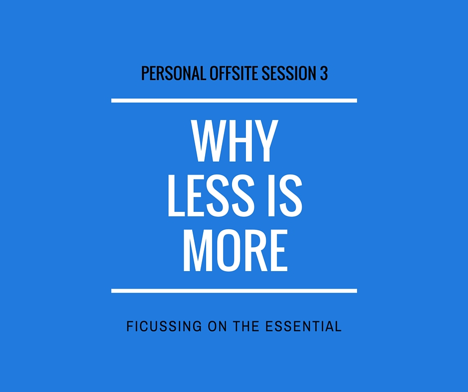 Why Less is More - Focussing on The Essential