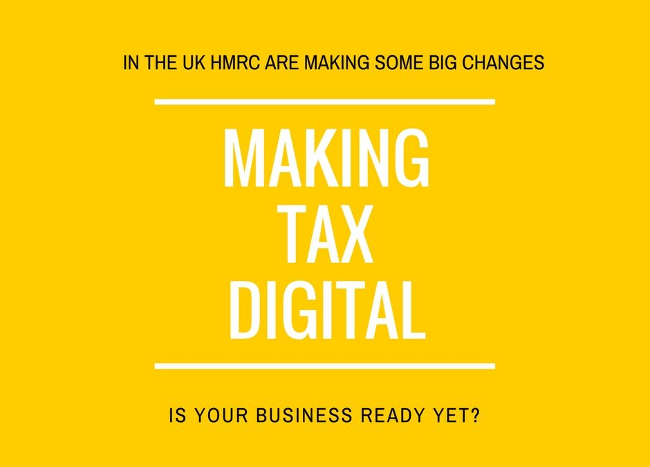 Making Tax Digital – How does it affect your business?
