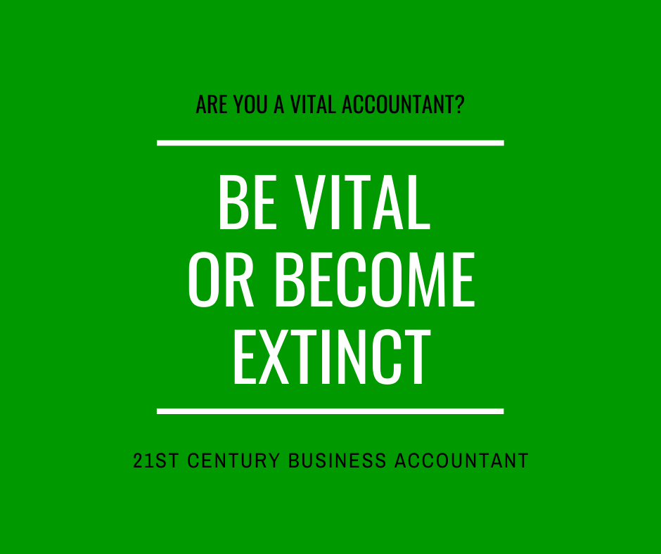 Are you a vital business accountant? Be vital or become extinct
